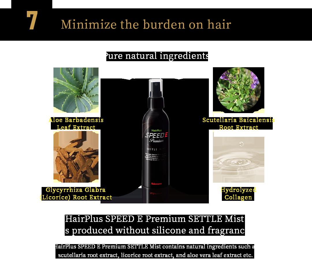 Minimize the burden on hair