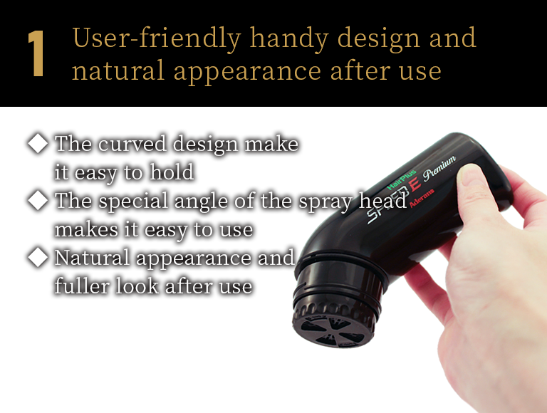 User-friendly handy design and natural appearance after use