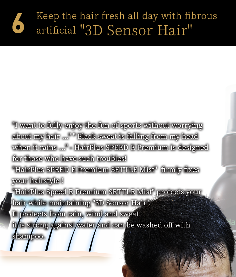 Let the fibrous artificial hair 3D Sensor Hair helps you to stay comfortable all day!