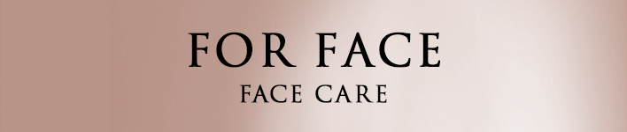 FOR FACE FACE CARE