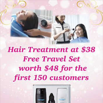 【For ladies】Hair Treatment at $38 Free Travel Set worth $48 for the first 150 customers!!